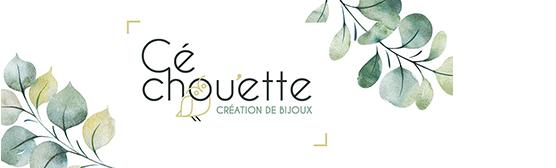 Cé Chou'ette - Création et vente de bijoux
